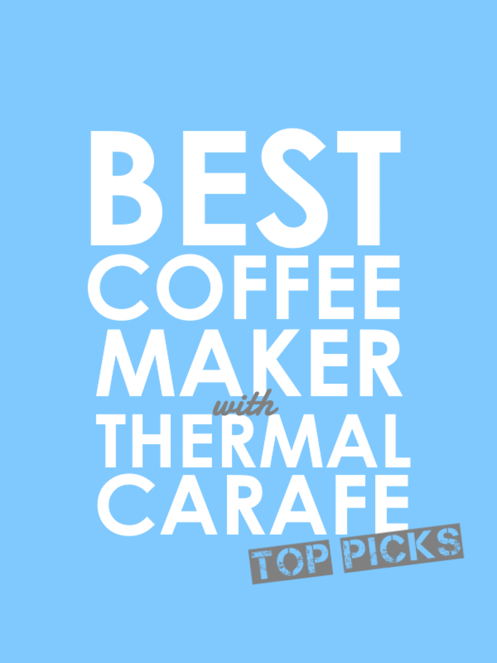 Best Coffee Maker with Thermal Carafe Top Picks